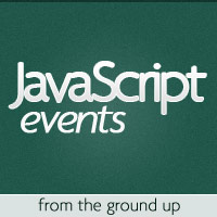 JavaScript Events: From the Ground Up